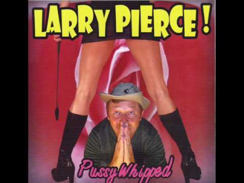 LARRY  PIERCE !   –  YEAST  INFECTION