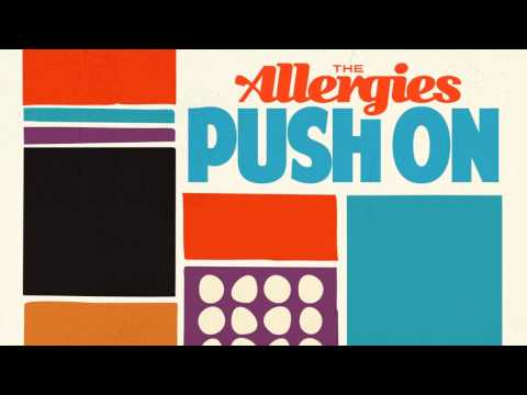 The Allergies – Since You've Been Gone