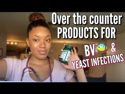 THE BEST OVER THE COUNTER PRODUCTS FOR BV AND YEAST INFECTIONS|NO DOCTORS VISIT NO PROBLEM !