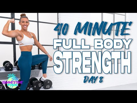 40 Minute Full Body Strength Workout | Summertime Fine 3.0 – Day 8