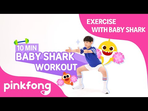 Baby Shark Workout   10 MIN Exercise with Baby Shark   Pinkfong Songs for Children